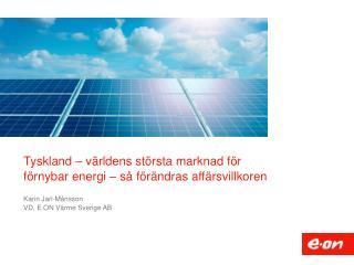Tyskland – världens största marknad för förnybar energi – så förändras affärsvillkoren