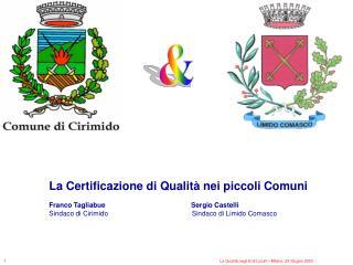 La Certificazione di Qualità nei piccoli Comuni Franco Tagliabue Sergio Castelli