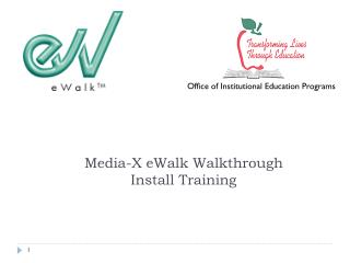 Media-X eWalk Walkthrough  Install Training