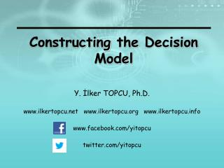 Constructing the  Decision Model