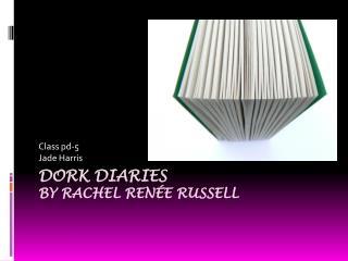 Dork Diaries By Rachel Renée Russell