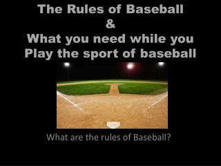 What are the rules of Baseball?