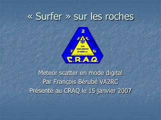 «Surfer» sur les roches