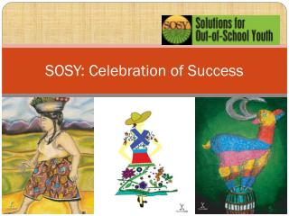 SOSY: Celebration of Success