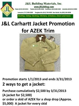 J&L  Carhartt Jacket Promotion for AZEK  T rim