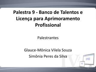 Palestra 9 - Banco de Talentos e Licença para Aprimoramento Profissional