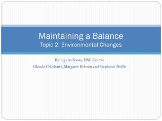 Maintaining a Balance Topic 2 : Environmental Changes
