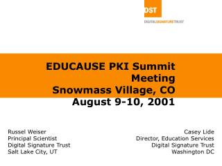 EDUCAUSE PKI Summit Meeting Snowmass Village, CO August 9-10, 2001