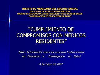 INSTITUTO MEXICANO DEL SEGURO SOCIAL DIRECCI N DE PRESTACIONES M DICAS UNIDAD DE EDUCACI N, INVESTIGACI N Y POL TICAS DE