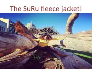 The  SuRu  fleece jacket!