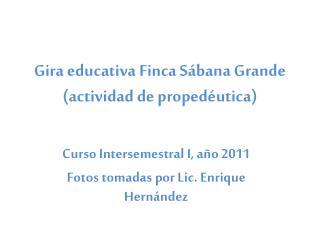 Gira educativa Finca Sábana Grande (actividad de propedéutica)