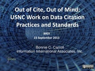Out of Cite, Out of Mind:  USNC Work on Data Citation Practices and Standards