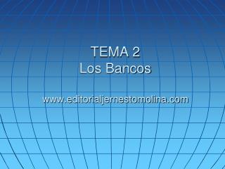 TEMA 2 Los Bancos editorialjernestomolina