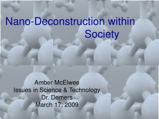Nano-Deconstruction within           Society