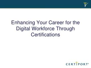 Enhancing Your Career for the Digital Workforce Through Certifications