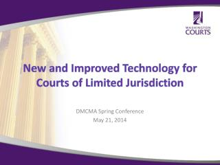 New and Improved Technology for Courts of Limited Jurisdiction