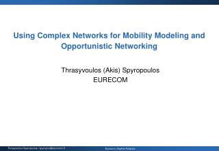 Using Complex Networks for Mobility Modeling and Opportunistic Networking