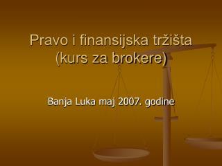 Pravo i finansijska tržišta (kurs za brokere)