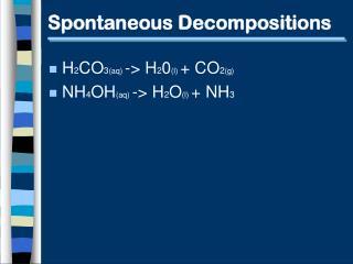 Spontaneous Decompositions