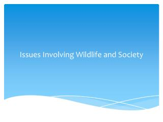 Issues Involving Wildlife and Society