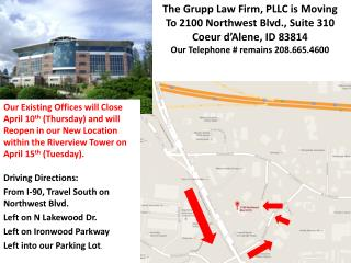 The  Grupp  Law Firm, PLLC is Moving To 2100 Northwest Blvd., Suite 310 Coeur d'Alene, ID 83814