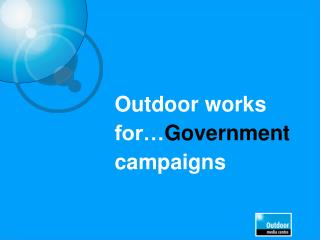 Outdoor works for… Government   campaigns