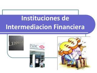 Instituciones  de  Intermediacion  Financiera