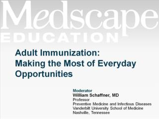 Adult Immunization:  Making the Most of Everyday Opportunities