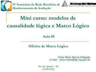 Mini curso: modelos de causalidade lógica e Marco Lógico