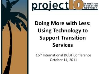 Doing More with Less: Using Technology to Support Transition Services