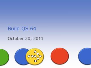Build QS 64