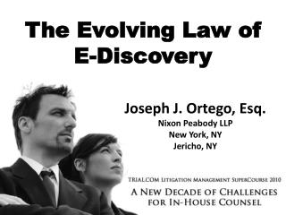 The Evolving Law of E-Discovery