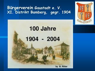 Bürgerverein  Gaustadt e. V.  XI. Distrikt Bamberg,  gegr. 1904