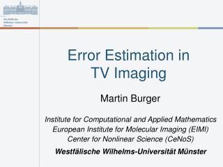 Error Estimation in  TV Imaging