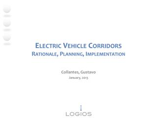 Electric Vehicle Corridors Rationale, Planning, Implementation