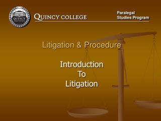 Litigation & Procedure Introduction To Litigation