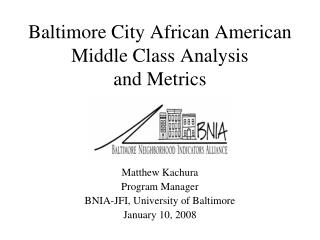 Baltimore City African American Middle Class Analysis  and Metrics