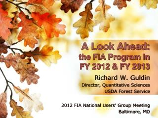 A Look Ahead:  the FIA Program in  FY 2012 & FY 2013