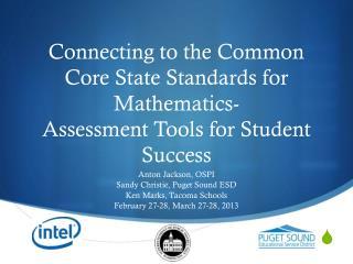 Anton Jackson, OSPI Sandy Christie, Puget Sound ESD Ken Marks, Tacoma Schools