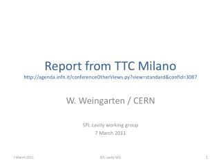 Report from TTC Milano agendafn.it/conferenceOtherViews.py?view=standard&confId=3087