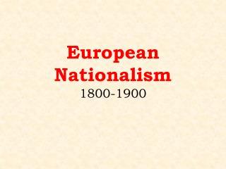 European Nationalism 1800-1900