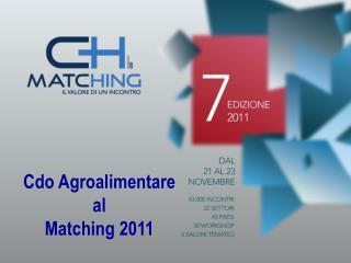 Cdo Agroalimentare al  Matching 2011
