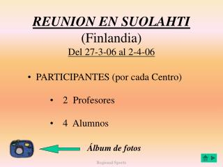 REUNION EN SUOLAHTI (Finlandia) Del 27-3-06 al 2-4-06