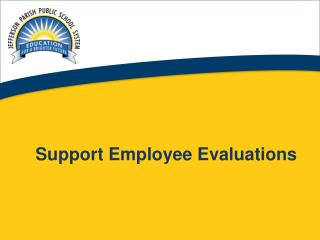 Support Employee Evaluations