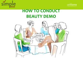 HOW TO CONDUCT  BEAUTY DEMO