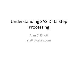 Understanding SAS Data Step Processing