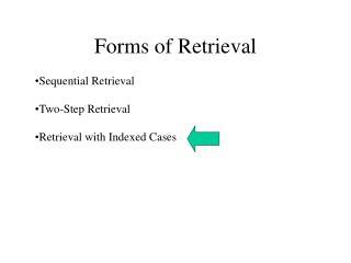 Forms of Retrieval
