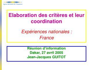 Elaboration des critères et leur coordination Expériences nationales :  France