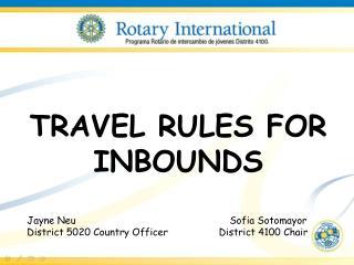 TRAVEL RULES FOR INBOUNDS Jayne Neu Sofia Sotomayor