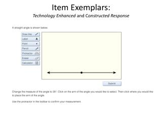 Item Exemplars:  Technology Enhanced  and C onstructed Response